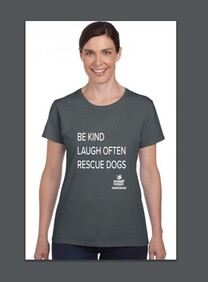 Be Kind, Laugh Often, Rescue Dogs - Womans Tee